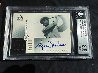 Byron NELSON 2001 SP Authentic SIGN OF THE TIMES Autograph BGS 8.5 AUTO SOTT 01