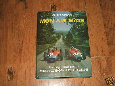 Mon Ami Mate : The bright brief lives of Mike Hawthorn & Peter Collins - signed.