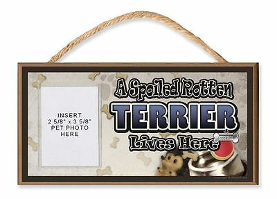 Border Terrier -A Spoiled Rotten Terrier Lives Here Dog Sign w/ Photo Pocket