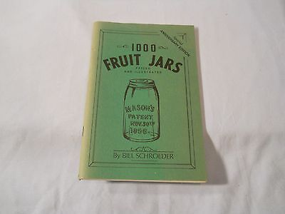 1000 Fruit Jars Priced And Illustrated  Bill Schroeder