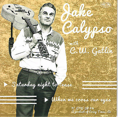 JAKE CALYPSO - SATURDAY NIGHT TO TEASE + 1 (New 2017 ROCKABILLY) Limited Edition