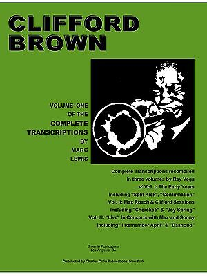 Clifford Brown Transcriptions V1 The Early Years, by M. Lewis-Dist by Colin Publ
