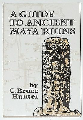 A Guide To Ancient Maya Ruins by C. Bruce Hunter