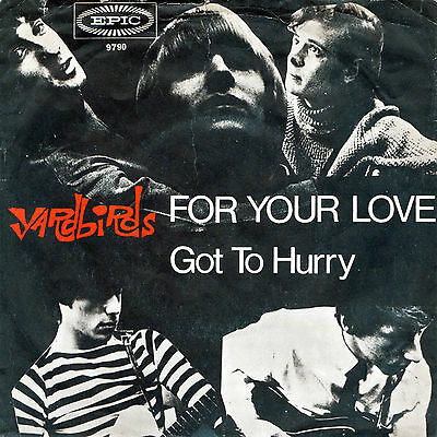 The Yardbirds - For Your Love / Got To Hurry - Vinyl-Single 7""