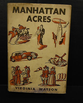 Manhattan Acres:The Story of a New York Family by Virginia Watson (1934,...