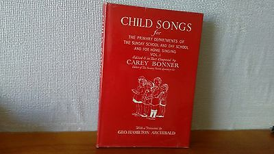 Book Of Child Songs By Carey Bonner Vol. 1, In Beautiful Condition