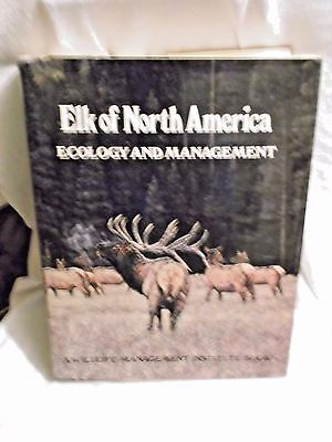 Elk of North America Ecology & Management Jack Thomas & Dale Toweill HC/DJ 1982