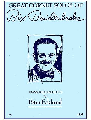 Bix Beiderbeck's Famous Cornet Solos  dist. by Charles Colin Publications