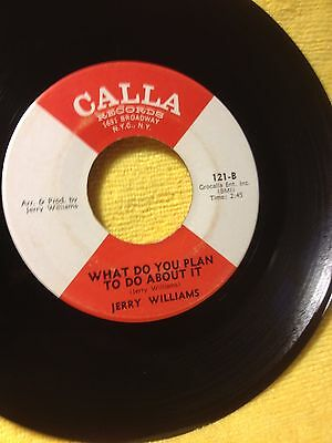 Northern Soul Jerry Williams - What Do You Plan To Do About It (Calla)