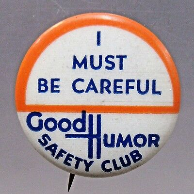 I Must Be Careful 1930's GOOD HUMOR SAFETY CLUB ICE CREAM pinback button +