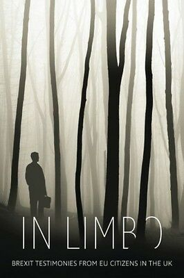 In Limbo: Brexit Testimonies From EU Citizens In The UK (Paperback)