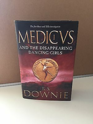 R S Downie Medicus And The Disappearing Dancing Girls 1st Edition Hardback Book