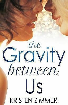 The Gravity Between Us by Kristen Zimmer (Paperback, 2013)