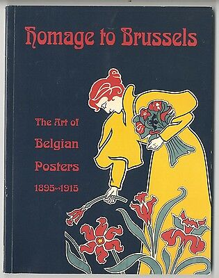 1992 HOMAGE TO BRUSSELS: THE ART OF BELGIAN POSTERS 1895-1915, Art Nouveau