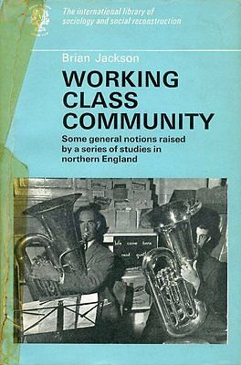 Working Class Community (Signed By Author) by Brian Jackson (hardback)