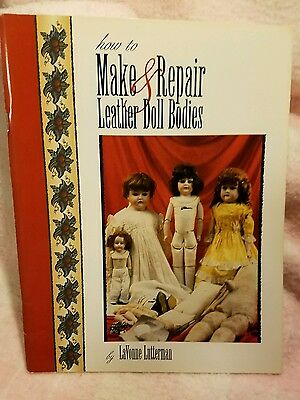 How to Make and Repair Leather Doll Bodies by LaVonne Lutterman ☆ RARE book!!☆