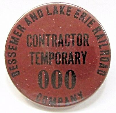 1940's WWII BESSEMER & LAKE ERIE RAILROAD Temporary Contractor pinback button +