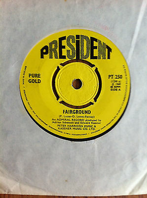 PURE GOLD - 'Fairground' / 'You've Gotta Give It Time' UK President psych
