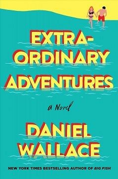 Extraordinary Adventures - NEW - 9781250118455 by Wallace, Daniel