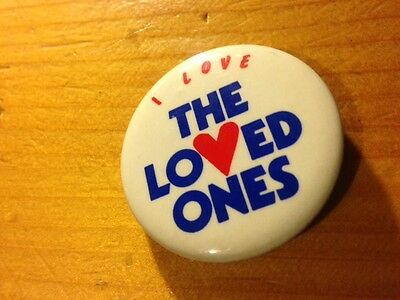 I Love The Loved Ones  button