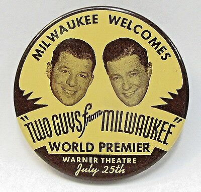 "rare 1946 TWO GUYS FROM MILWAUKEE World Premier movie 2.5"" pinback button +"