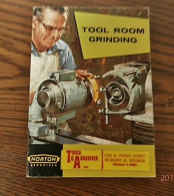 Vintage Norton Abrasives Tool Room Grinding Book Manual- 1957