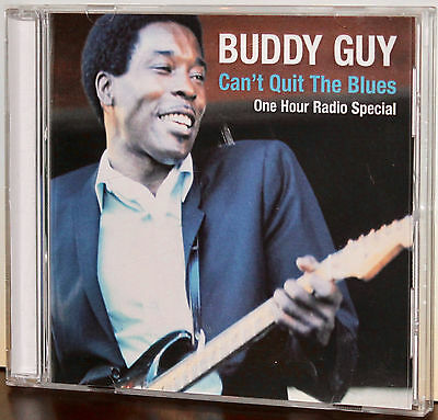 SONY PROMO CD: Buddy Guy - Can't Quit The Blues, 1 Hour Radio Special - 2006 USA