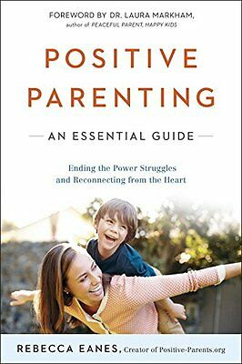 Positive Parenting An Essential Guide by Rebecca Eanes Paperback Book New