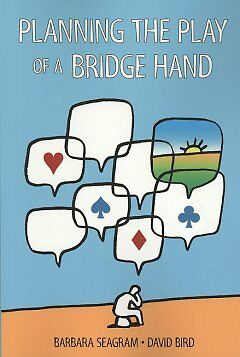 Planning the Play of a Bridge Hand - NEW - 9781897106518 by Seagram, Barbara/ Bi