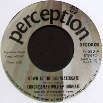 """Congressman William Hungate ~ Down At The Old Watergate ~ 1973 Us 7"""" Single"""