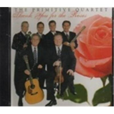 Thank You for the Roses - The Primitive Quartet - CD