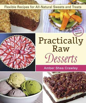 Practically Raw Desserts - Crawley, Amber Shea - New Paperback Book