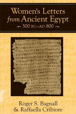 Women's Letters From Ancient Egypt, 300 Bc-Ad 800 - Bagnall, Roger S./ Cribiore,