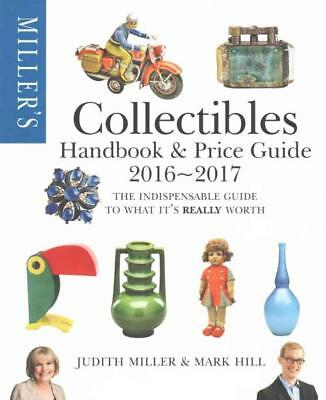 Miller's Collectibles Handbook & Price Guide 2016-2017 - Miller, Judith/ Hill, M