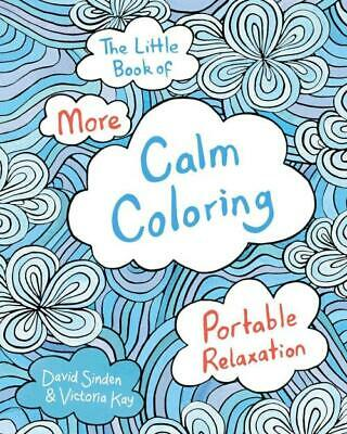 The Little Book Of More Calm Coloring Adult Coloring Book - Sinden, David/ Kay,