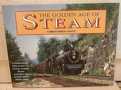 The Golden Age of Steam by Christopher Chant - exc!