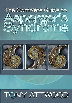 The Complete Guide to Asperger's Syndrome by Tony Attwood (Paperback, 2008)