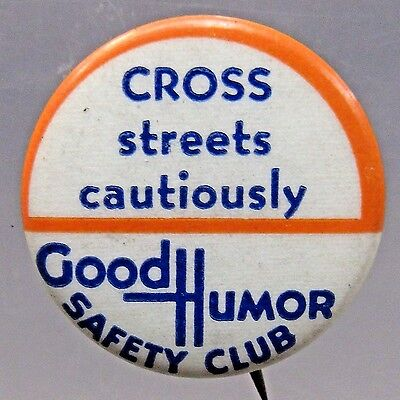 Cross Streets Cautiously 1930's GOOD HUMOR SAFETY CLUB ICE CREAM pinback button+