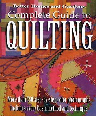 Complete Guide To Quilting - Better Homes And Gardens Books (Edt)/ Keltner, Jenn
