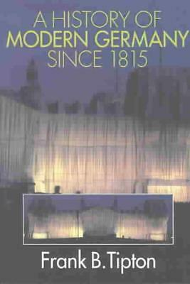 A History Of Modern Germany Since 1815 - Tipton, Frank B. - New Paperback Book