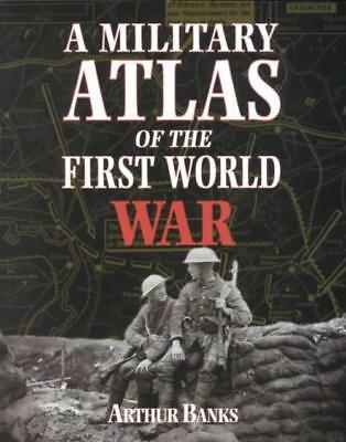 Military Atlas Of The First World War - Banks, Arthur - New Paperback Book