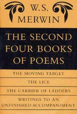 The Second Four Books Of Poems - Merwin, W. S. - New Paperback Book