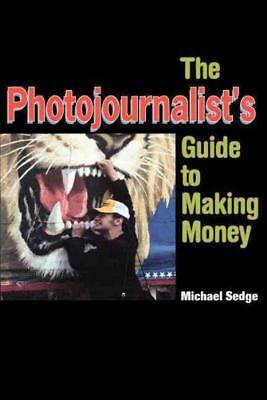 The Photojournalist's Guide To Making Money - New Paperback Book