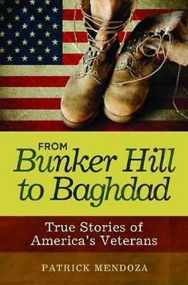 From Bunker Hill To Baghdad - Mendoza, Patrick - New Paperback Book