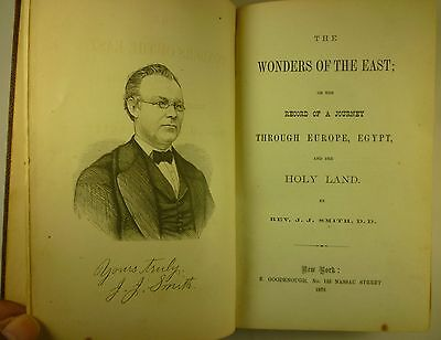 1873 WONDERS of the EAST Rev J. J. Smith TRAVEL Europe EGYPT Palestine HOLY LAND
