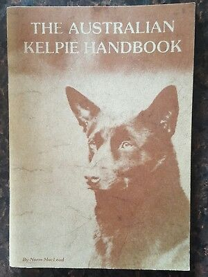 The Australian Kelpie Handbook by Norm MacLeod 1st Edition 1978 Rare