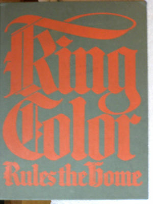 1928 KING COLOR Paint Decorating Idea Book - Hard Cover