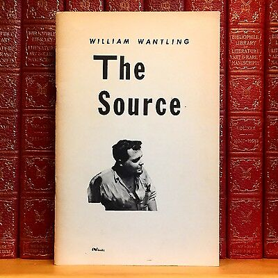 The Source, William Wantling. First Edition, 1st Printing.