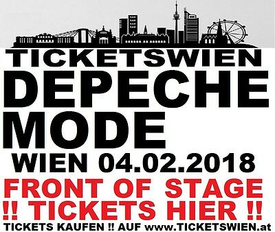 DEPECHE MODE Live in WIEN Vienna 04.02.2018! FRONT OF STAGE TICKETS! TICKETSWIEN