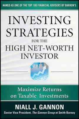 Investing Strategies For The High Net Worth Investor - New Hardcover Book